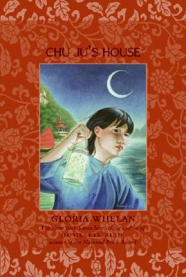 Chu Ju's House By Whelan, Gloria