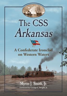 The Css Arkansas By Smith, Myron J., Jr.