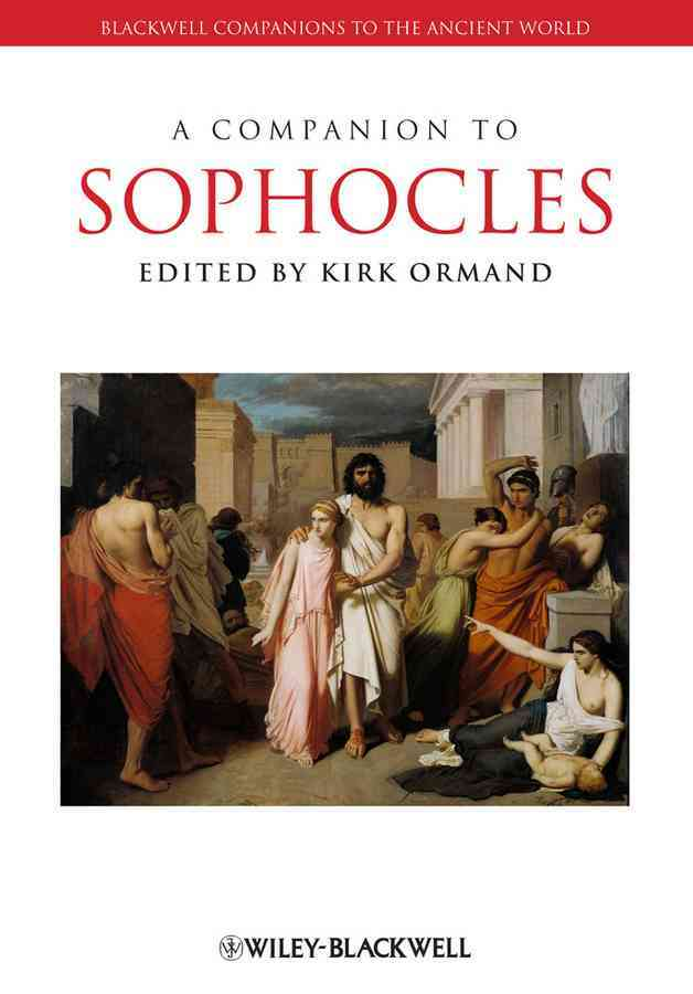 A Companion to Sophocles By Ormand, Kirk (EDT)